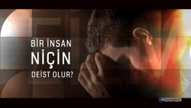 Deizm-2- Bir insan niçin Deist olur?